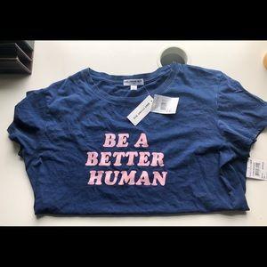 NWT Sub Urban Riot Be A Better Human Tee Shirt